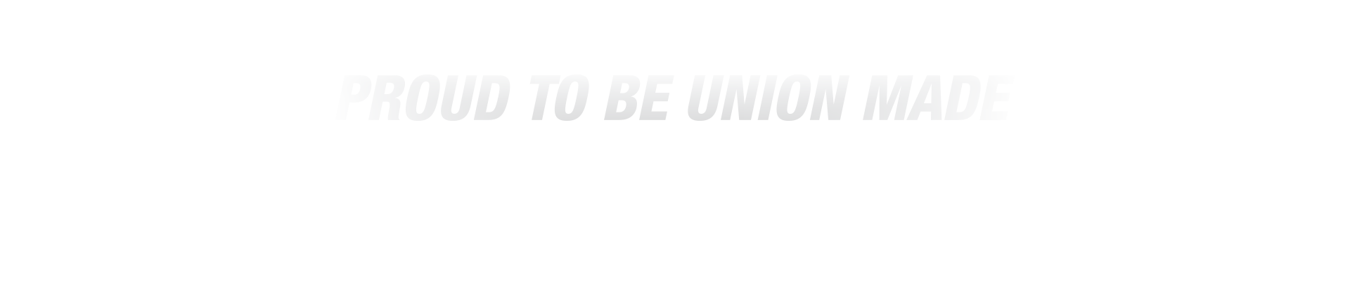 proud to be union made